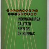 Carte tehnica - N. Florescu - Indrumator pentru imbunatatirea calitatii firelor de bumbac