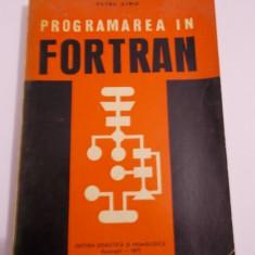 PROGRAMAREA IN FORTRAN - PETRE DIMO - Carte Limbaje de programare