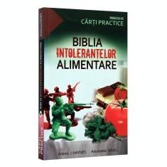 Biblia intolerantelor alimentare - Carte Alimentatie