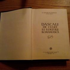 Carti ortodoxe - DASCALI DE CUGET SI SIMTIRE ROMANEASCA - Antonie Plamadeala - 1981, 547 p.