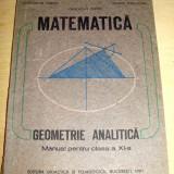 Manual Clasa a XI-a, Matematica - MATEMATICA - Geometrie Analitica / clasa a XI a - 1989