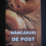 Retete culinare - MANCARURI DE POST * CONTINE SI RETETE CULESE DIN MANASTIRILE ROMANESTI