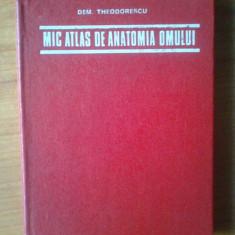 E0 Mic atlas de anatomia omului - Dem. Theodorescu