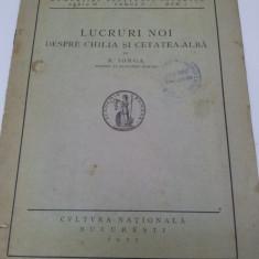 Carte veche - LUCRURI NOI DESPRE CHILIA ŞI CETATEA -ALBĂ, N.IORGA, 1925
