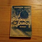 """PERSONALUL DE GIURGIU - Constantin Coman - Editura """"Libraria Academiei"""", 246 p. - Carte veche"""