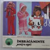 Carte design vestimentar - Imbracaminte pentru copii - Natalia Tautu Stanescu / R4
