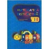 Carte educativa - Matematica Distractiv? pentru Clasele I-II de Mihail Rosu, Viorel George Dumitru