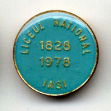 INSIGNA LICEUL NATIONAL IASI 1828 - 1978 150 ANI DE LA INFIINTARE INVATAMANT ELEV PROFESOR