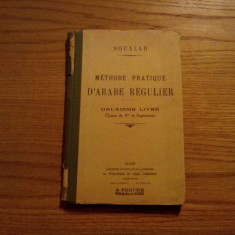 METHODE PRATIQUE D`ARABE REGULIER -- Soualah Mohammed -- Alger, 1949 Altele