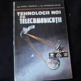 Carti Mecanica - TEHNOLOGII NOI DE TELECOMUNICATII-PETRE TABARCEA-GH. GHIUR-216 PG-