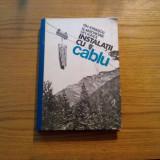 Carti Transporturi - INSTALATII CU CABLU * Transport de Lemn si Materiale - Gh. Ionescu, N. Antonoaie
