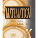 Marius Burtea - Matematica trunchi comun + curriculum diferentiat. Manual pentru clasa a X-a - 7508
