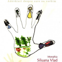 Carti ortodoxe - Monahia Siluana Vlad - Sparge tacerea - 20975