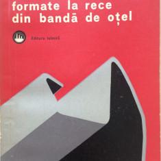 FABRICAREA PROFILURILOR FORMATE LA RECE DIN BANDA DE OTEL - V. Fokt, O. Belzo - Carti Metalurgie