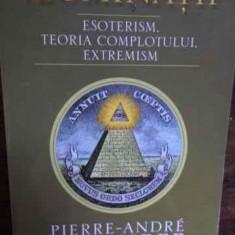 Carte despre Paranormal - Iluminatii Esoterism, Teoria Complotului, Extremism - Pierre-andre Taguieff, 157047