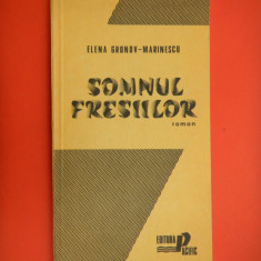 Roman - SOMNUL FRESIILOR Elena Gronov Marinescu