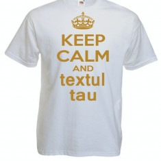 Tricou KEEP CALM AND textul tau - Tricou barbati American Eagle, Marime: S, M, L, XL, XXL, Culoare: Alb, Negru, Maneca scurta, Bumbac