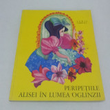 PERIPEȚIILE ALISEI ÎN LUMEA OGLINZII / LEWIS CAROL / ILUSTRAŢII PETRE VULCĂNESCU