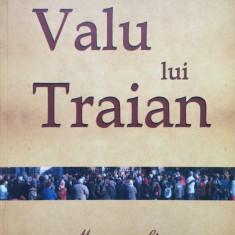 VALU LUI TRAIAN - MONOGRAFIE - Paunescu Stefan - Carte Monografie