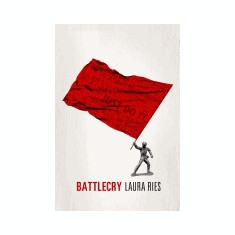 Battlecry: Winning the Battle for the Mind with a Slogan That Kills. - Carte Literatura Engleza