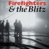 Firefighters & the Blitz