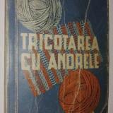 Carte design vestimentar - Tricotarea cu andrele - Z. S. Gai - Gulina Ed. Tehnica 1961