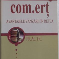 COM.ERT, AVANTAJELE VANZARII IN RETEA, PRACTIC de BILL QUAIN, 2002 - Carte de vanzari