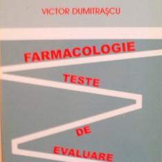 FARMACOLOGIE, TESTE DE EVALUARE de VICTOR DUMITRASCU, 2008