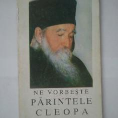 NE VORBESTE PARINTELE CLEOPA ( 4513 ) - Carti bisericesti