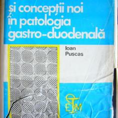 CC45 - PROBLEME ACTUALE IN PATOLOGIA GASTRO DUODENALA - IOAN PUSCAS - 1978 - Carte Gastroenterologie