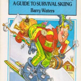 Piste Again - A Guide to Survival Skiing - Autor(i): Barry Waters