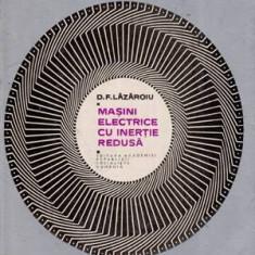 Masini electrice cu inertie redusa - Autor(i): D.F. Lazaroiu - Carti Mecanica