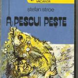 [C1] A PESCUI PESTE - STEFAN STROE - Istorie
