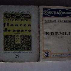 CEZAR PETRESCU- KREMLIN +FLOAREA DE AGAVE //LOT DOUA ROMANE, INTERBELICE - Carte Editie princeps