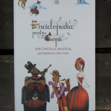 ENCICLOPEDIA PENTRU COPII. SPECTACOLUL MUZICAL PE INTELESUL CELOR MICI - Carte educativa