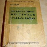 Dictionar italian - roman / Eug. Porn - C. Perussi - Carte veche