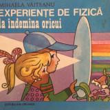 Carte educativa - EXPERIENTE DE FIZICA LA INDEMANA ORICUI - Mihaela Vaiteanu