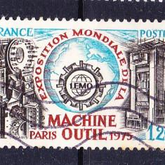 Timbre straine, Stampilat - Timbre FRANTA 1975 = PRIMA EXPOZITIE MONDIALA DE MASINI UNELTE - PARIS