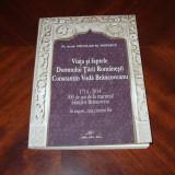 Istorie - VIATA SI FAPTELE DOMNULUI TARII ROMANESTI, CONSTANTIN VODA BRANCOVEANU ( rara )*