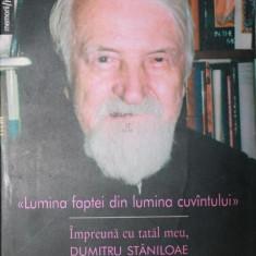 LUMINA FAPTEI DIN LUMINA CUVANTULUI - LIDIA IONESCU STANILOAE - Carti Istoria bisericii, Humanitas