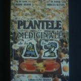 OVIDIU BOJOR * MIRCEA ALEXAN - PLANTELE MEDICINALE SI AROMATICE DE LA A LA Z - Carte tratamente naturiste