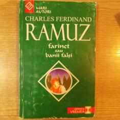 Roman - FARINET SAU BANI FALSI de CHARLES FERDINAND RAMUZ, Bucuresti 1998