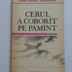 ELENA GRONOV MARINESCU - Cerul a coborat pe pamant [roman] 1988