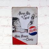 Reclama metalica vintage - Pepsi Cola - Always hits the spot!