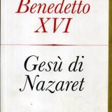Joseph Ratzinger - Gesu di Nazaret - 440117 - Carti Crestinism