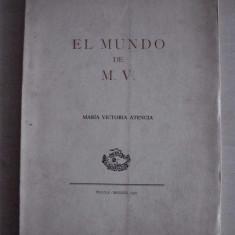 MARIA VICTORIA ATENCIA (dedicatie/semnatura) EL MUNDO DE M.V. - Carte de lux