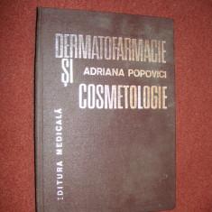 Dermatofarmacie si cosmetologie - Conf. Dr. Adriana Popovici - Carte Dermatologie si venerologie