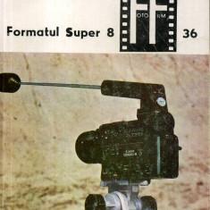 Mihai Musceleanu - Formatul super 8, vol. 1 - 461509 - Carte Fotografie