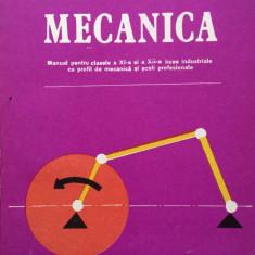 MECANICA. Manual pentru clasele a XI-a si a XII-a - M. Gonciar, S. Ivan, Manole - Carti Mecanica