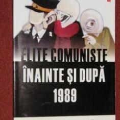 ELITELE COMUNISTE INAINTE SI DUPA 1989, VOL II, 2007 - Istorie